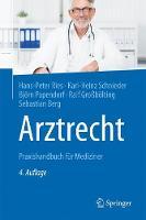 Arztrecht Praxishandbuch Fur Mediziner by Hans-Peter Ries