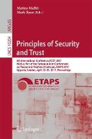 Principles of Security and Trust 6th International Conference, Post 2017, Held as Part of the European Joint Conferences on Theory and Practice of Software, ETAPS 2017, Uppsala, Sweden, April 22-29, 2 by Matteo Maffei