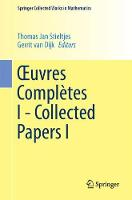Xuvres Completes I - Collected Papers I by Thomas Jan Stieltjes