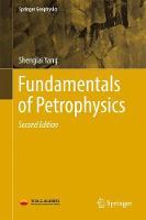 Fundamentals of Petrophysics by Shenglai Yang