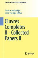 Xuvres Completes II - Collected Papers II by Thomas Jan Stieltjes