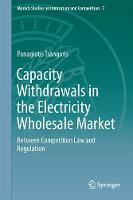 Capacity Withdrawals in the Electricity Wholesale Market Between Competition Law and Regulation by Panagiotis Tsangaris