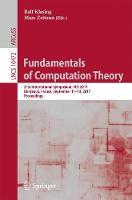 Fundamentals of Computation Theory 21st International Symposium, FCT 2017, Bordeaux, France, September 11-13, 2017, Proceedings by Ralf Klasing