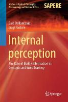 Internal perception The Role of Bodily Information in Concepts and Word Mastery by Sara Dellantonio, Luigi Pastore