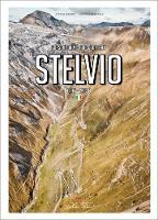 Porsche Drive: Stelvio Pass Portraits; Italy 2757m by Stefan Bogner, Jan Karl Baedeker