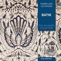 The Aichhorn Collection: Batik by Ferdinand Aichhorn