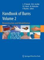 Handbook of Burns Reconstruction and Rehabilitation Reconstruction and Rehabilitation by Lars-Peter Kamolz