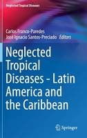 Neglected Tropical Diseases - Latin America and the Caribbea by Carlos Franco-Paredes