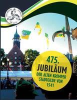 475. Jubilaum Der Alten Kremper Stadtgilde Von 1541 by Dr Jorg W Stotz, Wolfgang Dorner