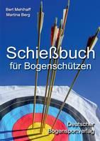 Schiessbuch Fur Bogenschutzen by Bert Mehlhaff, Martina Berg