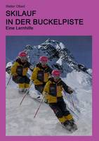 Skilauf in Der Buckelpiste by Walter Olbert