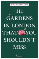 111 Gardens in London That You Shouldn't Miss by Kirstin von Glasow