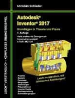 Autodesk Inventor 2017 - Grundlagen in Theorie Und Praxis by Christian Schlieder