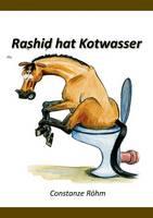 Rashid Hat Kotwasser! by Constanze Rohm