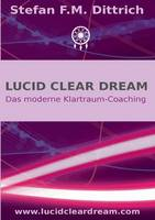 Lucid Clear Dream by Stefan F M Dittrich