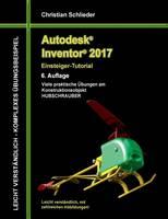 Autodesk Inventor 2017 - Einsteiger-Tutorial Hubschrauber by Christian Schlieder