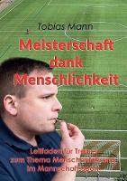 Meisterschaft Dank Menschlichkeit by Tobias Mann