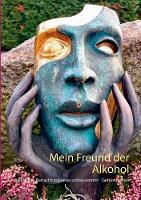Mein Freund Der Alkohol by Walter W Braun