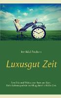 Luxusgut Zeit by Irmhild Poulsen