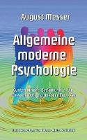 Allgemeine Moderne Psychologie by August Messer
