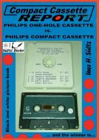 Compact Cassette Report - Philips One-Hole Cassette vs. Compact Cassette Norelco Philips by Uwe H Sultz