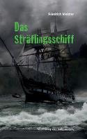 Das Straflingsschiff by Friedrich Meister