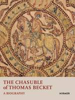 The Chasuble of Thomas Becket: A Biography by Avioam Shalem, M.Ali de-Unzaga