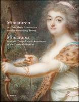 Miniatures From the Time of Marie Antoinette in the Tansey Collection by Bernd Pappe, Juliane Schmieglitz-Otten, Birgitt Schmedding