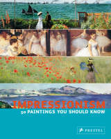 Impressionism 50 Paintings You Should Know by Ines Janet Engelmann