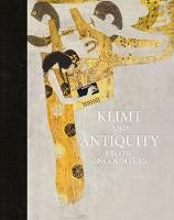 Klimt and Antiquity Erotic Encounters by Stella Rollig, Tobias G. Natter