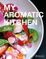 My Aromatic Kitchen by Kille Enna