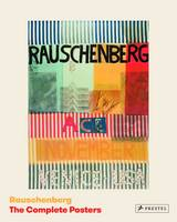 Rauschenberg The Complete Posters by Jurgen Doring
