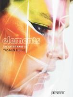 Elements The Art of Makeup by Yasmin Heinz, Jess Henley, Kathy Phillips