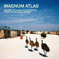 Magnum Atlas Around the World in 365 Photos from the Magnum Archive by Magnum Photos