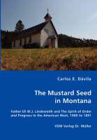 The Mustard Seed in Montana by Carlos E Davila