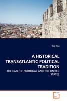A Historical Transatlantic Political Tradition by Elsa Dias