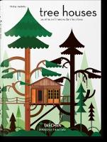 Tree Houses Fairy-Tale Castles in the Air by Philip Jodidio