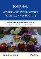 Journal of Soviet and Post-Soviet Politics and S - 2016/2: Violence in the Post-Soviet Space by Julie Fedor