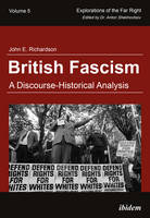 British Fascism - A Discourse-Historical Analysis by John E. Richardson