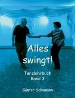 Alles Swingt! by Gunter Schumann