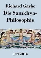 Die Samkhya-Philosophie by Richard Garbe