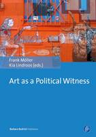 Art as a Political Witness by Frank Moller