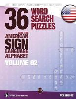 36 Word Search Puzzles with the American Sign Language Alphabet, Volume 02 ASL Fingerspelling Word Search Games by Lassal, Lassal