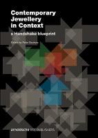Contemporary Jewellery in Context A Handshake Blueprint by Peter Deckers, Kim Paton, Liesbeth den Besten