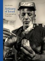 Artisans of Israel Transcending Tradition by Lynn Holstein