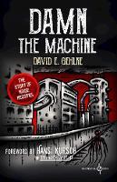Damn the Machine The Story of Noise Records by David E. Gehlke, Hansi Kursch