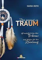 Du Nennst Es Traum by Maria Reith
