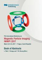 7th International Workshop on Magnetic Particle Imaging (Iwmpi 2017) by Thorsten Buzug