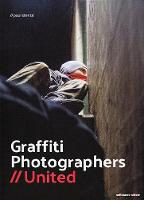 Graffiti Photographers United by Paul Stenzel