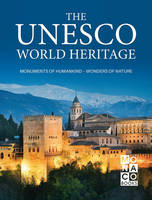 The UNESCO World Heritage Monuments of Humankind - Wonders of Nature by Monaco Books